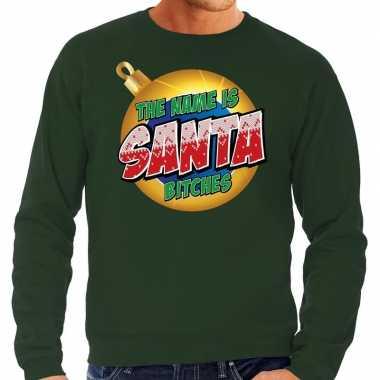Foute kerstborrel trui / kersttrui the name is santa bitches groen heren