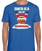 Foute blauw kerstshirt kerstkleding santa is a big fat motherfucker heren kersttrui