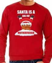 Foute rode kersttrui kerstkleding santa is a big fat motherfucker heren
