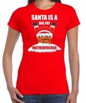 Foute rood kerstshirt kerstkleding santa is a big fat motherfucker dames kersttrui