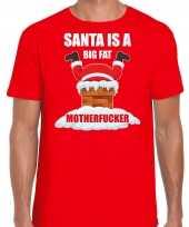 Foute rood kerstshirt kerstkleding santa is a big fat motherfucker heren kersttrui