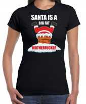 Foute zwart kerstshirt kerstkleding santa is a big fat motherfucker dames kersttrui